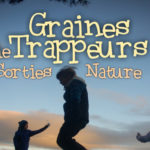 Graines de Trappeurs : une immersion nature