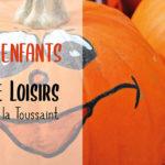 Les vacances de la Toussaint : dernières places !