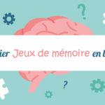 """L'atelier """"Jeux de mémoire"""" est en ligne !"""