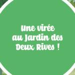 Une virée au Jardin des Deux Rives