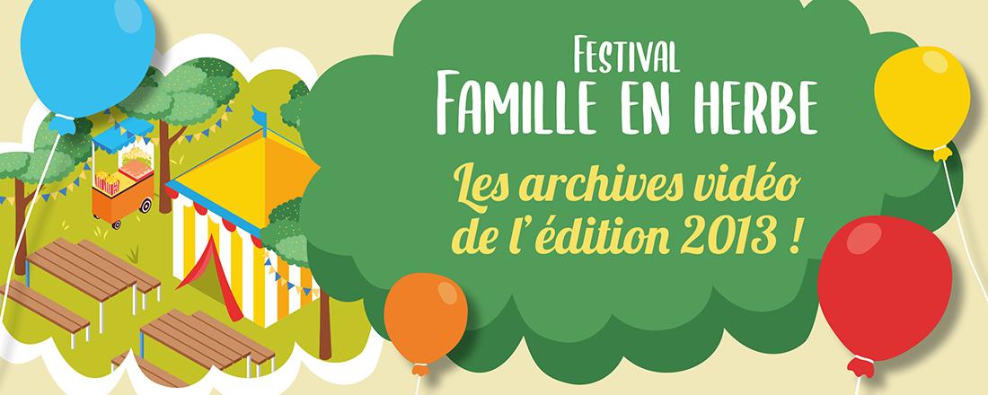 You are currently viewing Famille en Herbe : les archives vidéo de 2013